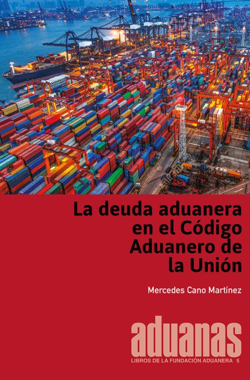 La deuda aduanera en el Código Aduanero de la Unión