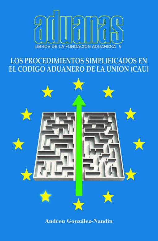 Los procedimientos simplificados en el código Aduanero de la unión (CAU)